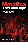 Metallica: Club Dayz 1982-1984