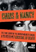 Chris & Nancy: The True Story of the Benoit Murder-Suicide and Pro Wrestling's Cocktail of D...