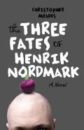 Three Fates of Henrik Nordmark : A Novel