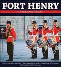 Fort Henry: An Illustrated History