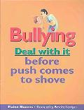 Bullying Deal With It Before Push Comes to Shove