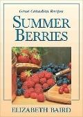 Summer Berries : Great Canadian Recipes