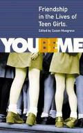 You Be Me Friendship in the Lives of Teen Girls