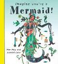 Imagine You're a Mermaid