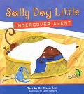 Sally Dog Little Undercover Agent Undercover Agent