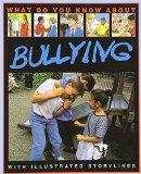 What Do You Know About Bullying: with Illustrated Storylines