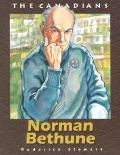 Norman Bethune (The Canadians Series)