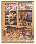 Well-Filled Cupboard A Collection of Seasonal Recipes, Gardening Hints, Country Lore and Dom...