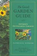 Good Garden Guide Ontario's Outstanding Gardens