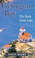 Georgian Bay The 6th Great Lake
