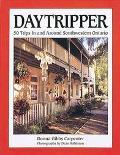 Daytripper 1: 50 Trips in Southwestern Ontario