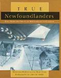 True Newfoundlanders Early Homes and Families of Newfoundland and Labrador