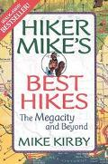 Hiker Mike's Best Hikes The Megacity and Beyond