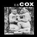 E. B. Cox A Life in Sculpture