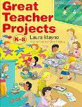 Great Teacher Projects: K-8
