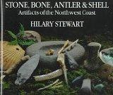Stone, Bone, Antler & Shell: Artifacts of the Northwest Coast