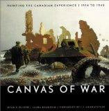 Canvas of War: Painting the Canadian Experience, 1914-1945