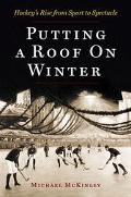 Putting a Roof on Winter Hockey's Rise from Sports to Spectacle