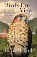 Bird's Eye View A Practical Compendium for Bird-Lovers