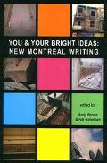 You & Your Bright Ideas New Montreal Writing