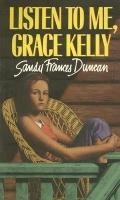 Listen to Me, Grace Kelly
