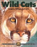 Wild Cats Cougars, Bobcats and Lynx