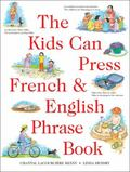 The Kids Can Press French & English Phrase Book
