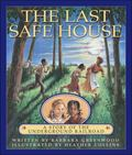 Last Safe House A Story of the Undergound Railroad