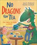 No Dragons for Tea Fire Safety for Kids (And Dragons