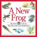 New Frog My First Look at the Life Cycle of A N Amphibian