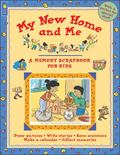 My New Home and Me A Memory Scrapbook for Kids