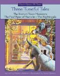 Three Tuneful Tales The Bremen Town Musicians, the Pied Piper of Hamelin, the Nightingale