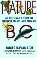 Nature BC: An Illustrated Guide to Common Plants and Animals - James Kavanagh - Paperback