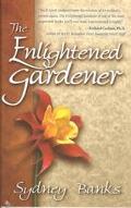 Enlightened Gardener A Novel