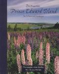 Destination Prince Edward Island Its Culture and Landscapes