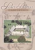 Port-royal Habitation The Story of the French And Mi'kmaq at Port-royal 1604-1613