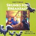 Skunks for Breakfast