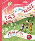 Toes in My Nose : And Other Poems