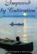 Improved by Cultivation An Anthology of English-Canadian Prose to 1914