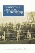 Contesting Canadian Citizenship Historical Readings