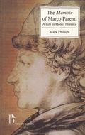 Memoir of Marco Parenti A Life in Medici Florence