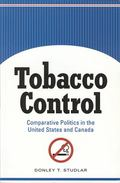 Tobacco Control Comparative Politics in the United States and Canada