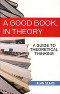 Good Book in Theory A Guide to Theoretical Thinking
