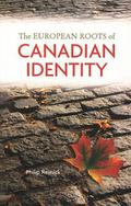 European Roots Of Canadian Identity