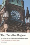 Canadian Regime An Introduction to Parliamentary Government in Canada