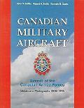 Canadian Military Aircraft Aircraft of the Canadian Armed Forces Serials And Photographs, 19...