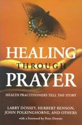 Healing Through Prayer Health Practitioners Tell the Story