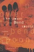 Power to Bend Spoons Interview With Canadian Novelists