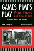 Games Pimps Play Pimps, Players And Wives-in-law. a Quantitative Analysis of Street Prostitu...