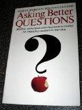Asking Better Questions: Models, Techniques and Classroom Activities for Engaging Students i...